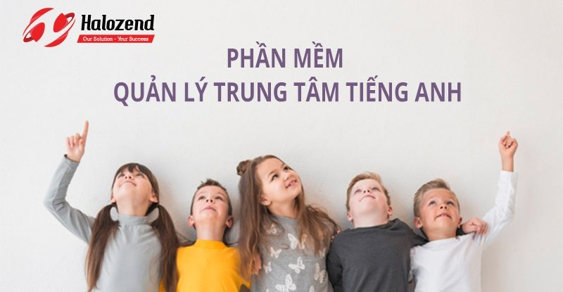 Phan Mem Quan Ly Trung Tam Tieng Anh